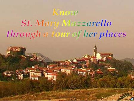 Mornese is the birthplace of Mary Domenica Mazzarello, where she spent 42 years of her life. Mornese was an open door, that enlarged her heart to the.