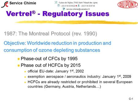 1987: The Montreal Protocol (rev. 1990) Objective: Worldwide reduction in production and consumption of ozone depleting substances l l Phase-out of CFCs.