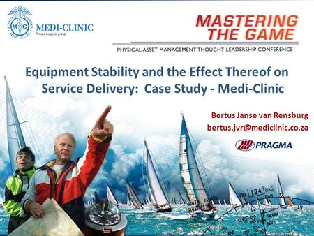 Bertus Janse van Rensburg Equipment Stability and the Effect Thereof on Service Delivery: Case Study - Medi-Clinic.
