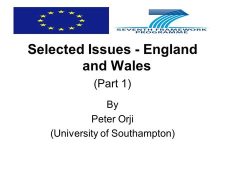Selected Issues - England and Wales (Part 1) By Peter Orji (University of Southampton)