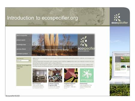 Introduction to ecospecifier.org Ecospecifier © 2008.