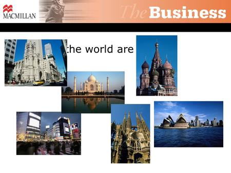 Where in the world are you?. The US India Australia Which country would you like to work in and why? Spain Russia Japan.