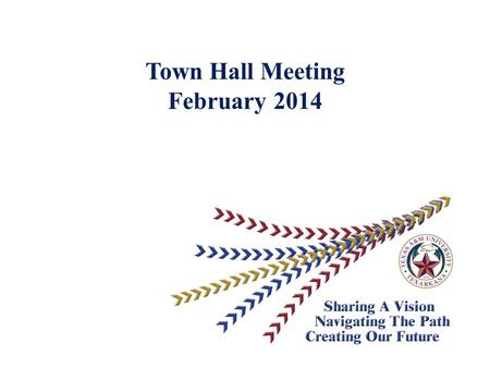"Town Hall Meeting February 2014. TOPICS  Strategic Planning Initiative  Enrollment Management Consultation  ""Unplugged""  University Marketing  Student."