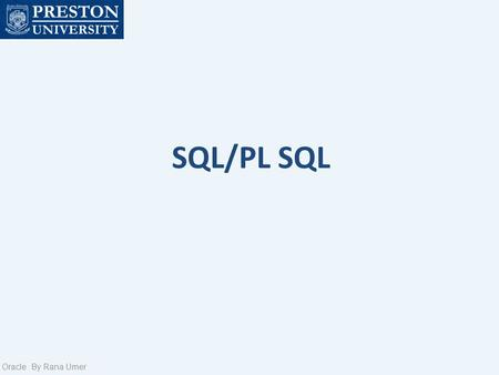 SQL/PL SQL Oracle By Rana Umer. Quiz 2 Q1.Create a table called Persons that contains five columns: PersonID, LastName, FirstName, Address, and City.