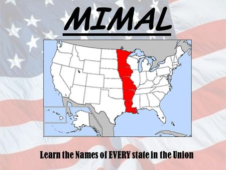 MIMAL Learn the Names of EVERY state in the Union.