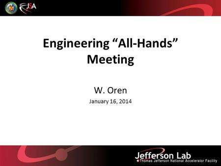 "Engineering ""All-Hands"" Meeting W. Oren January 16, 2014."
