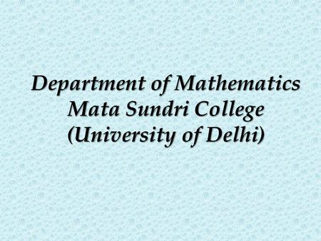 Department of Mathematics Mata Sundri College (University of Delhi)