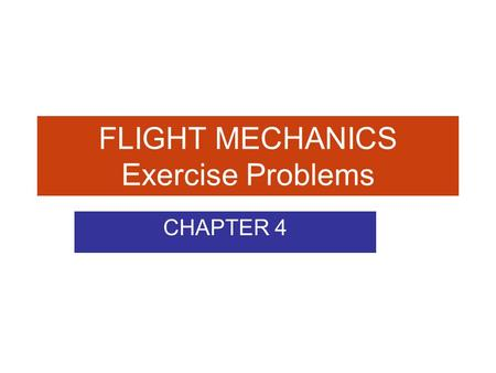 FLIGHT MECHANICS Exercise Problems CHAPTER 4. Problem 4.1 Consider the incompressible flow of water through a divergent duct. The inlet velocity and area.