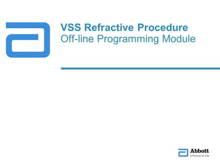 VSS Refractive Procedure Off-line Programming Module.