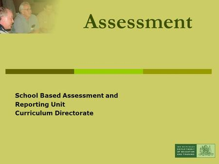 School Based Assessment and Reporting Unit Curriculum Directorate Assessment.