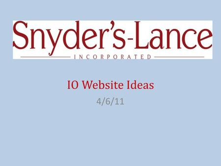 IO Website Ideas 4/6/11. Independent Operator Become an Independent Operator About Us How it Works Independent Operator FAQs Opportunities Links Snyder's.