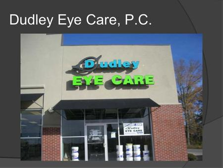 Dudley Eye Care, P.C.. So you graduated…now what?