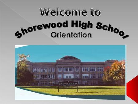 The mission of Shorewood High School is to educate students, to cultivate a desire for life-long improvement, and to nurture a sense of responsibility,