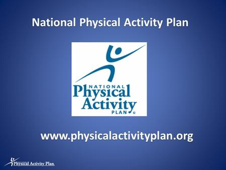 Www.physicalactivityplan.org National Physical Activity Plan.