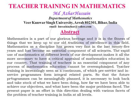 Mathematics is a part of our glorious heritage and it is in the fitness of things that we keep up to our old traditions of excellence in this field. Mathematics.