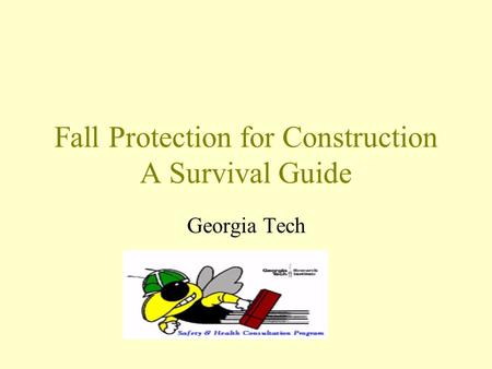 Fall Protection for Construction A Survival Guide Georgia Tech.