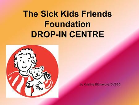 The Sick Kids Friends Foundation DROP-IN CENTRE by Kristina Blümelová DVS3C.