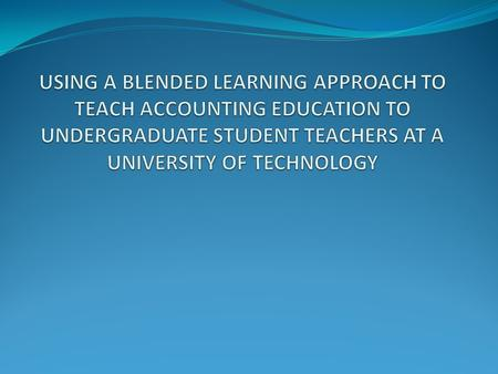 WHAT IS BLENDED LEARNING?  Blended learning refers to courses that combine face-to- face classroom instruction with online learning  It is also referred.