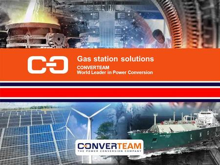 Gas station solutions CONVERTEAM World Leader in Power Conversion.