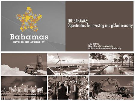 Economic & Investment Policy: The National Investment Policy of the Bahamas is designed to support an investment friendly climate. It enables private.