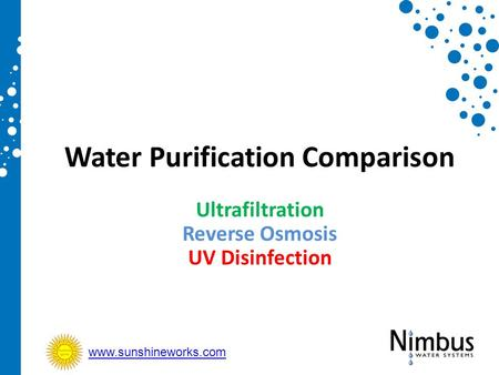 Water Purification Comparison Ultrafiltration Reverse Osmosis UV Disinfection www.sunshineworks.com.