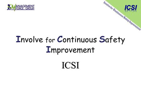 I nvolve for C ontinuous S afety I mprovement ICSI.