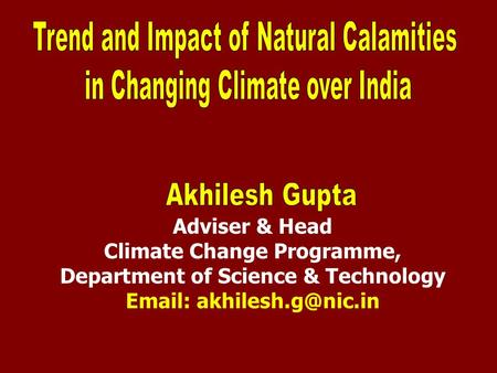 Adviser & Head Climate Change Programme, Department of Science & Technology