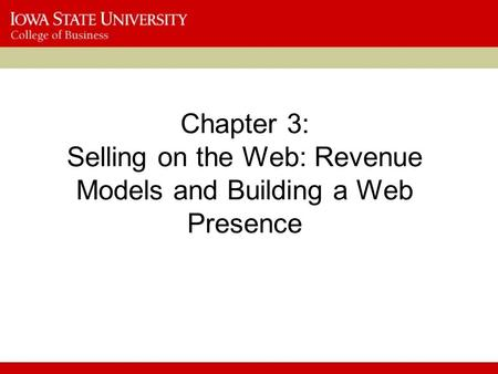 Chapter 3: Selling on the Web: Revenue Models and Building a Web Presence.