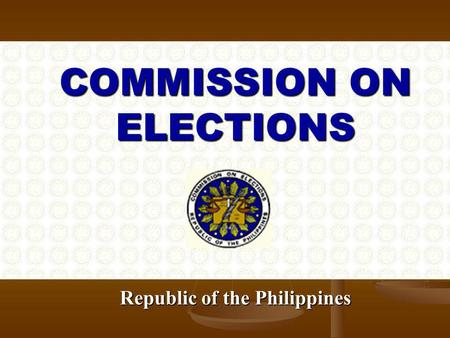 COMMISSION ON ELECTIONS Republic of the Philippines.