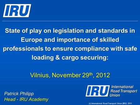 State of play on legislation and standards in Europe and importance of skilled professionals to ensure compliance with safe loading & cargo securing: Vilnius,