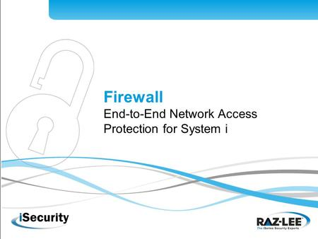 Firewall End-to-End Network Access Protection for System i.