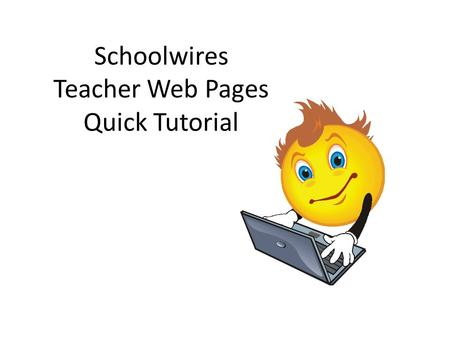 Schoolwires Teacher Web Pages Quick Tutorial. You already know how to teach. The ability to create your own web pages is just another tool in your tool.