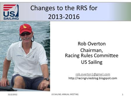 Rob Overton Chairman, Racing Rules Committee US Sailing