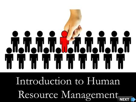 Introduction to Human Resource Management. Course Objectives Explain the Scope of Human Resource Management Explain What is Human Resource Management.