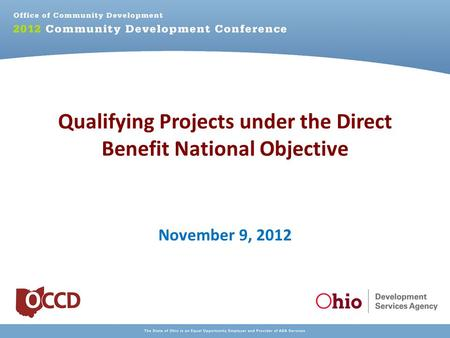 Qualifying Projects under the Direct Benefit National Objective November 9, 2012.