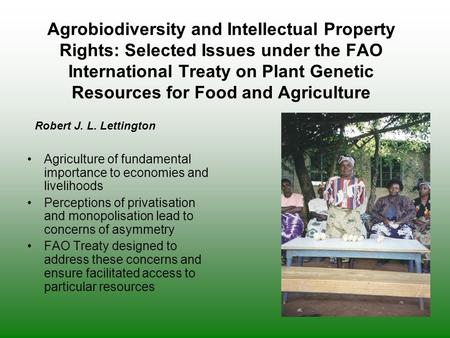 Agrobiodiversity and Intellectual Property Rights: Selected Issues under the FAO International Treaty on Plant Genetic Resources for Food and Agriculture.