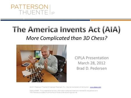 © 2011 Patterson Thuente Christensen Pedersen, P.A., May be distributed with attribution - www.ptslaw.comwww.ptslaw.com DISCLAIMER: This presentation and.