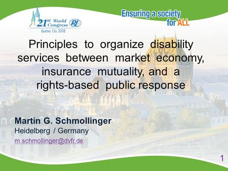 Principles to organize disability services between market economy, insurance mutuality, and a rights-based public response Martin G. Schmollinger Heidelberg.