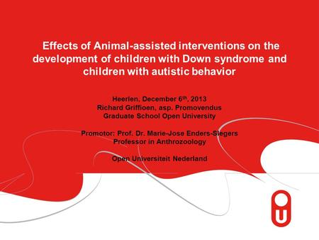 Pagina 1 Effects of Animal-assisted interventions on the development of children with Down syndrome and children with autistic behavior Heerlen, December.