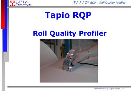Tapio RQP Roll Quality Profiler.