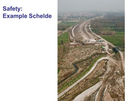 Safety: Example Schelde. The SIGMAPLAN 1977 Upgrade of safety level is necessary.