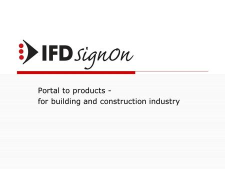 Portal to products - for building and construction industry.