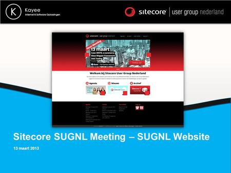 Sitecore SUGNL Meeting – SUGNL Website 13 maart 2013.