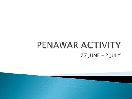 27 JUNE – 2 JULY.  Submission / Update Thu 30 June  Meeting & Sat 2 9.00 am - 12.30 Venue : KPP.