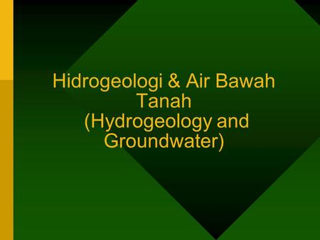 Hidrogeologi & Air Bawah Tanah (Hydrogeology and Groundwater)