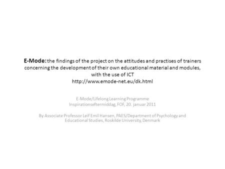 E-Mode: the findings of the project on the attitudes and practises of trainers concerning the development of their own educational material and modules,