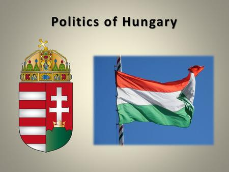 Politics of Hungary. Regime change: 23rd October 1989 Form of government: republic. independent, democratic, constitutional state.