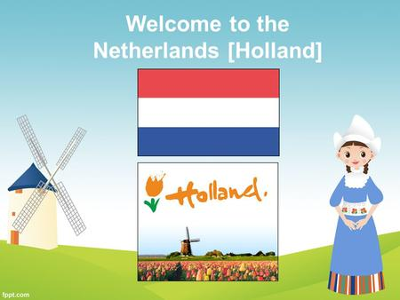 Welcome to the Netherlands [Holland]. The Netherlands [ Dutch: Nederland ] is a constituent country of the Kingdom of the Netherlands, consisting.