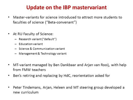 "Update on the IBP mastervariant Master-variants for science introduced to attract more students to faculties of science (""Beta-convenant"") At RU Faculty."