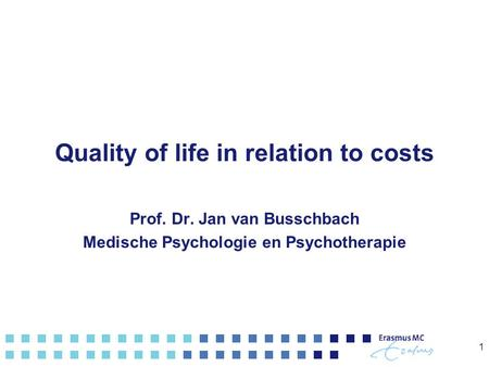 Quality of life in relation to costs